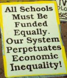 ALL SCHOLLS MUST BE FUNDED EQUALLY, OUR FUNDING SYSTEM PERPETUATES ECONOMIC INEQUALITY
